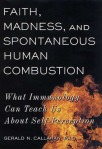 Cover of Faith, Madness, and Spontaneous Human Combustion
